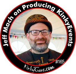 165 - Jeff Mach - Producing Kinky Events
