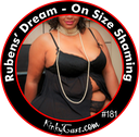 #181 - Rubens' Dream - On Size Shaming
