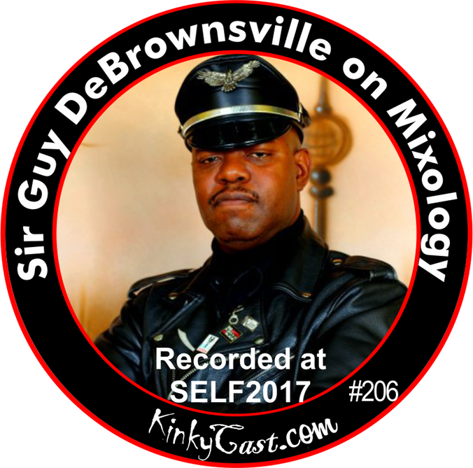 #206 - Sir Guy DeBrownsville on Mixology