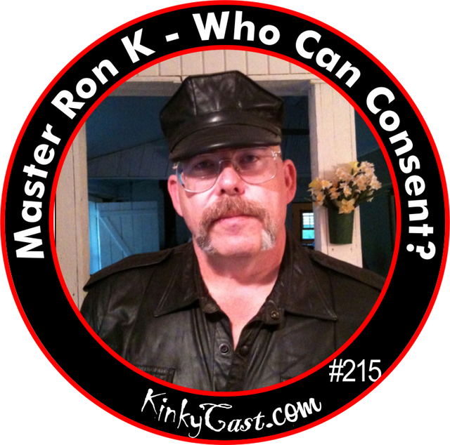 #215 - Master Ron K - Who Can Consent
