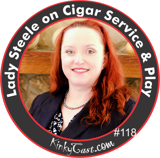 KCM-#118 - May 4, 2016 - Lady Steele on Cigar Service & Play